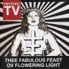 Psychic TV - Thee fabulous feast ov flowerling light