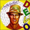 Q : Are we not men ? A : We are Devo