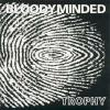 Bloodyminded - Trophy