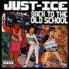 Just-Ice - Back To The Old School