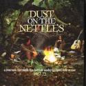 Dust on the nettles (a journey through the british underground folk scene 1967-72)