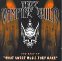 Thee Vampire Guild presents The best of 'What sweet music they make'