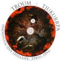 Troum › Tjukurrpa (Part Three: Rhythms And Pulsations)