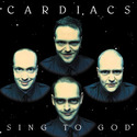 CARDIACS - Sing To God