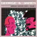 Georges & James (American Composer Series - Volume 1)