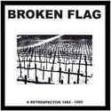Broken Flag: A Retrospective 1982 - 1985