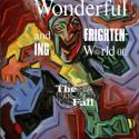 The Wonderful and Frightening World Of...